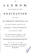 A Sermon preached at the ordination of the Rev. Benjamin Thurston to the pastoral care of the Church at Northampton