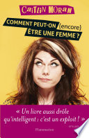 Comment Peut-on (encore) être Une Femme ? : ebury press, an imprint of...