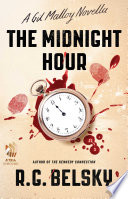 The Midnight Hour : where the once-disgraced newspaper reporter gil malloy...