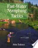 Fast Water Nymphing Tactics : is a how-to book that addresses this...
