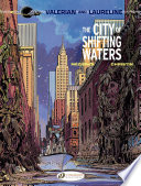 Valerian   Laureline   Volume 1   The City of Shifting Waters