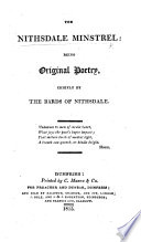 The Nithsdale Ministrel  Being Original Poetry  Chiefly by the Bards of Nithsdale   Edited by William Dunbar