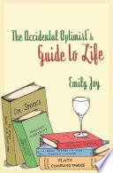 Accidental Optimist s Guide to Life