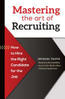 download ebook mastering the art of recruiting: how to hire the right candidate for the job pdf epub