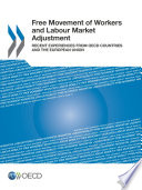 Free Movement of Workers and Labour Market Adjustment Recent Experiences from OECD Countries and the European Union