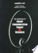 The Handbook of Group Communication Theory and Research