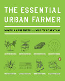 The Essential Urban Farmer : the author of farm city and a leading...