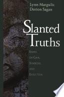 Slanted Truths