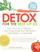 Detox for the Rest of Us Realize The Weight Loss And Cleansing Benefits
