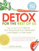 Detox for the Rest of Us Realize The Weight Loss And Cleansing Benefits You Ve
