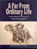 A Far from Ordinary Life
