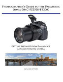 Photographer S Guide To The Panasonic Lumix Dmc Fz2500 Fz2000