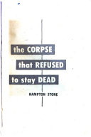 The Corpse That Refused To Stay Dead