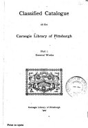 Classified catalog of the Carnegie Library of Pittsburgh  1895 1902  In three volumes