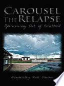 Carousel The Relapse : dormant for twenty years when she meets...