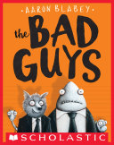 The Bad Guys (The Bad Guys #1) by Aaron Blabey