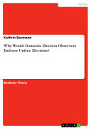 download ebook why would domestic election observers endorse unfree elections? pdf epub
