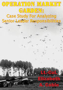Operation Market Garden: Case Study For Analyzing Senior Leader Responsibilities : at normandy and the breakout...