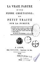 La parure d'une femme chrétienne ou petit traité sur la pureté
