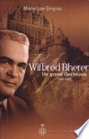Wilbrod Bherer   un grand Qu  b  cois  1905 1998