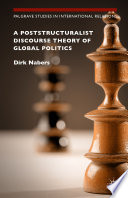 A Poststructuralist Discourse Theory of Global Politics