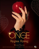 Once Upon A Time: Regina Rising by Wendy Toliver
