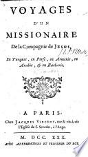 Voyages d un Missionaire de la Compagnie de J  sus  J  Villotte   en Turquie  en Perse  en Arm  nie  en Arabie    en Barbarie   Edited by N  Frizon