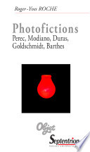 illustration Photofictions, Perec, Modiano, Duras, Goldschmidt, Barthes
