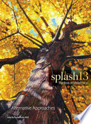 Splash 13, Alternative Approaches