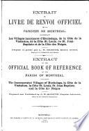 Extrait du livre de renvoi officiel de la paroisse de Montréal comprenant les villages incorporés d'Hochelaga, de la Côte de la Visitation, de la Côte St. Louis, de St. Jean-Baptiste, et de la Côte des Neiges