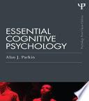 Essential Cognitive Psychology Classic Edition