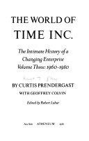 Time Inc   the Intimate History of a Publishing Enterprise  1960 1980