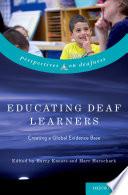 Educating Deaf Learners
