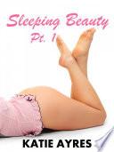 Sleeping Beauty Pt. 1 (Erotica Short Stories)