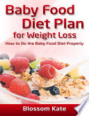 Baby Food Diet Plan For Weight Loss How To Do The Baby Food Diet Properly