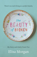 The Beauty of Broken The Messiness Of Family Life The Family Is