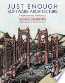 Just Enough Software Architecture Published by Marshall & Brainerd