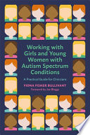 Working With Girls And Young Women With An Autism Spectrum Condition