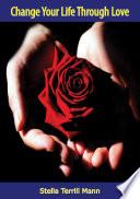 Change Your Life Through Love Book PDF