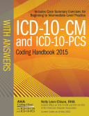 2015 ICD 10 CM and ICD 10 PCS Coding Handbook  with Answers