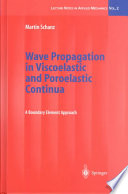 Wave Propagation In Viscoelastic And Poroelastic Continua : in the field of solid...