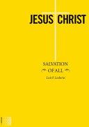 Jesus Christ Salvation of All