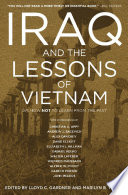 Iraq And The Lessons Of Vietnam : march 2003 through president george w....