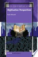 Digitisation Perspectives
