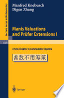 Manis Valuations and Pr  fer Extensions I