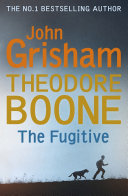 Theodore Boone: The Fugitive : not playing detective and stalking a serial...