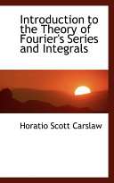 Introduction to the Theory of Fourier s Series and Integrals