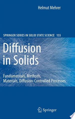 Diffusion in Solids: Fundamentals, Methods, Materials, Diffusion-Controlled Processes - ISBN:9783540714880