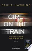 Girl on the Train   Du kennst sie nicht  aber sie kennt dich