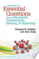 Answers to Essential Questions About Standards  Assessments  Grading  and Reporting